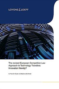 Loyens & Loeff Publication 'The revised European Competition Law Approach to Technology Transfers: Innovation friendly?'